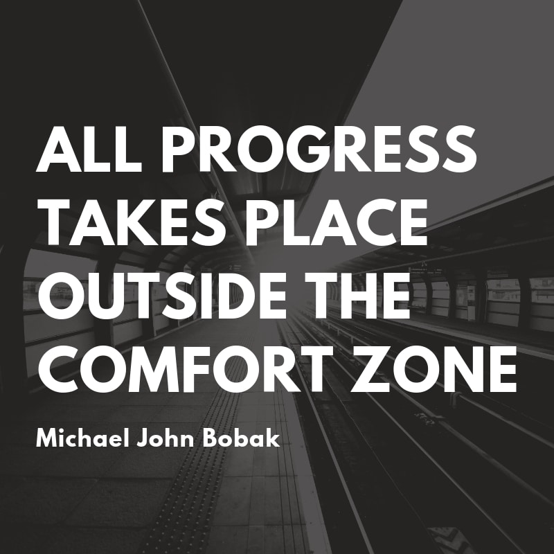 Study Motivation: All Progress Takes Place Outside the Comfort Zone Quote